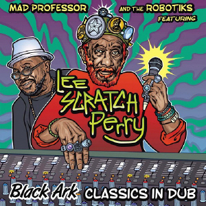 Mad Professor - Black Ark Classics
